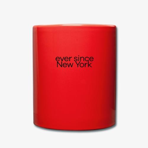 ever since New York - Tazza monocolore