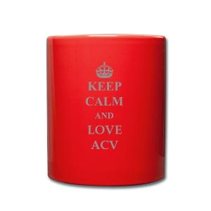 Keep Calm and Love ACV - Schriftzug - Tasse einfarbig