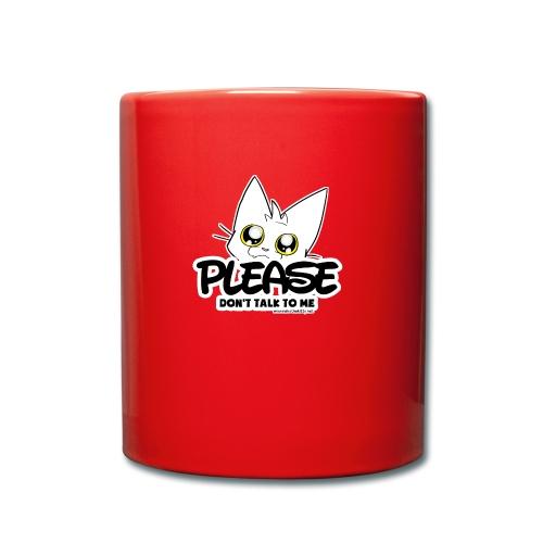Please Don't Talk To Me - Full Colour Mug