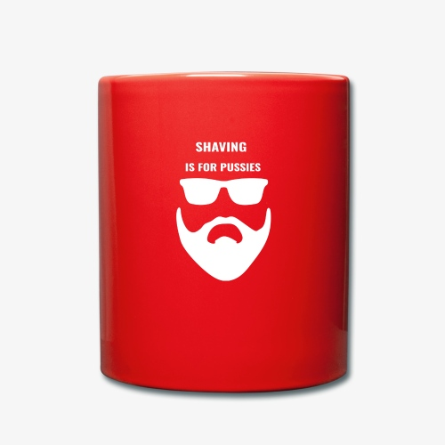 Shaving is for Pussies - Tasse einfarbig