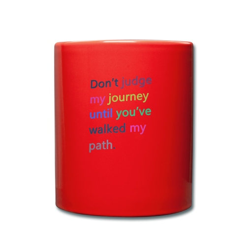 Dont judge my journey until you've walked my path - Full Colour Mug