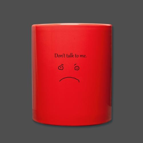 Don-t_talk_to_me - Ensfarvet krus