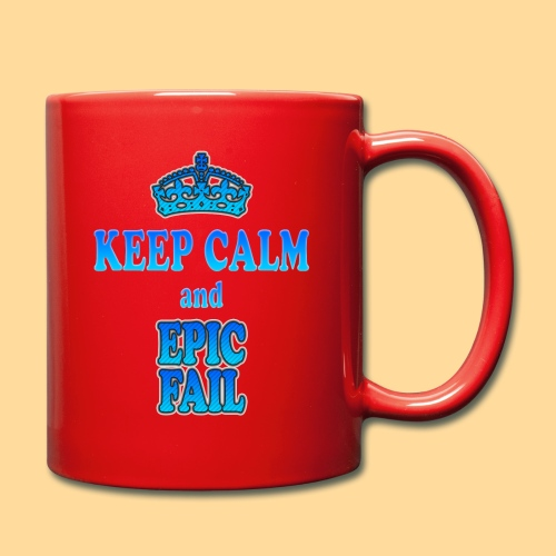 Keep Calm and... epic fail - Tazza monocolore