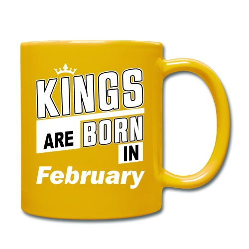 KINGS ARE BORN IN FEBRUARY - Tasse einfarbig