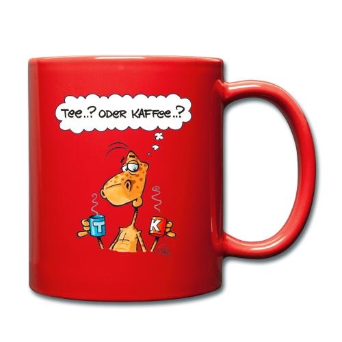 Tee oder Kaffee..? - Tasse einfarbig