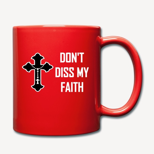DON'T DISS MY FAITH - Full Colour Mug