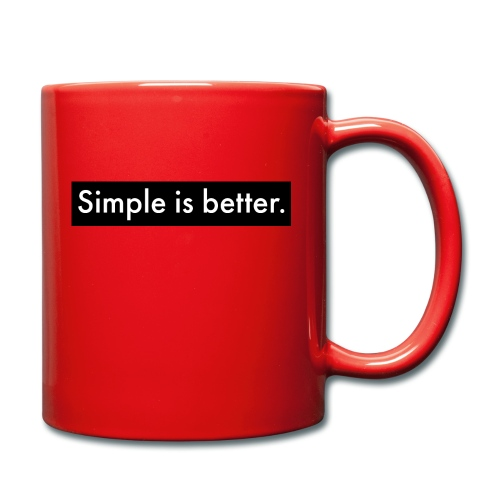 Simple Is Better - Full Colour Mug
