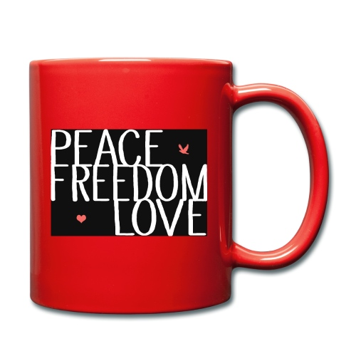 PEACE FREEDOM LOVE - Tasse einfarbig