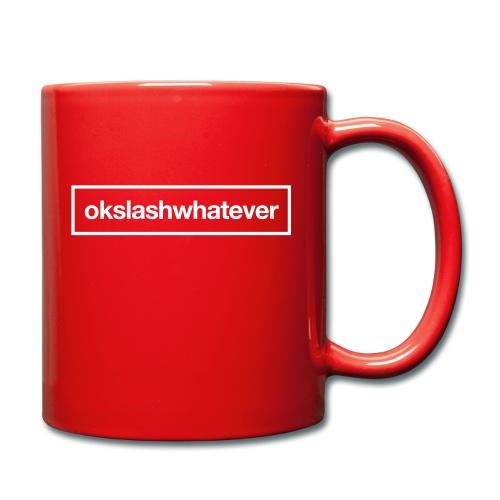 ok whatever - Tasse einfarbig
