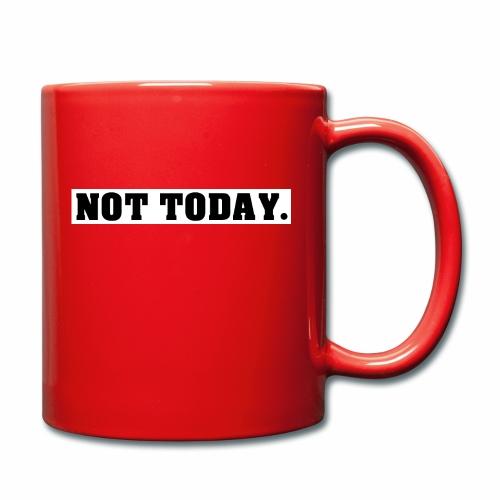 NOT TODAY Spruch Nicht heute, cool, schlicht - Tasse einfarbig