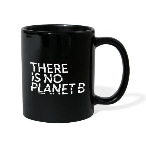 there is no planet b - Tasse einfarbig