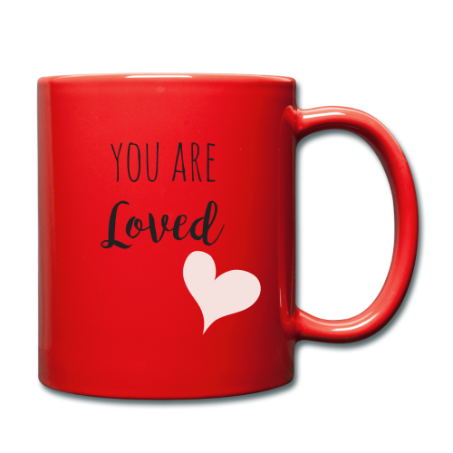 You are Loved - Tasse einfarbig