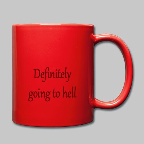 Definitely going to hell - Full Colour Mug