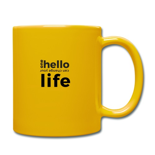 one hello can change your life - Tasse einfarbig