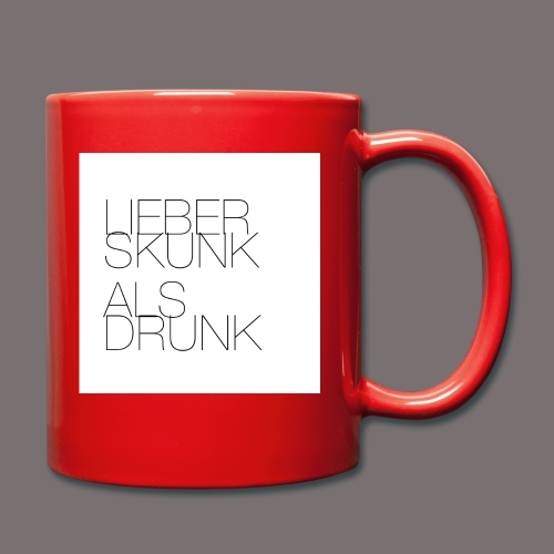 Lieber Skunk als Drunk - Tasse einfarbig