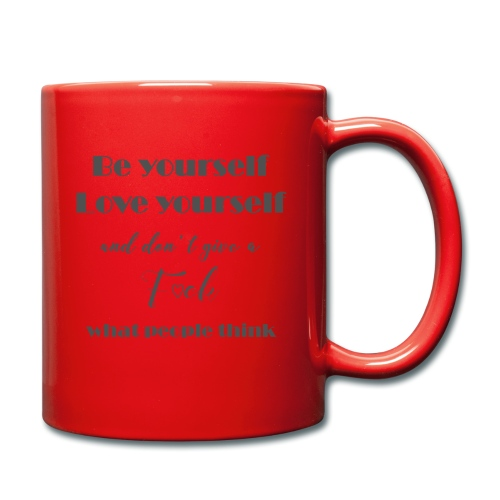 Be yourself Love yourself grey - Tasse einfarbig
