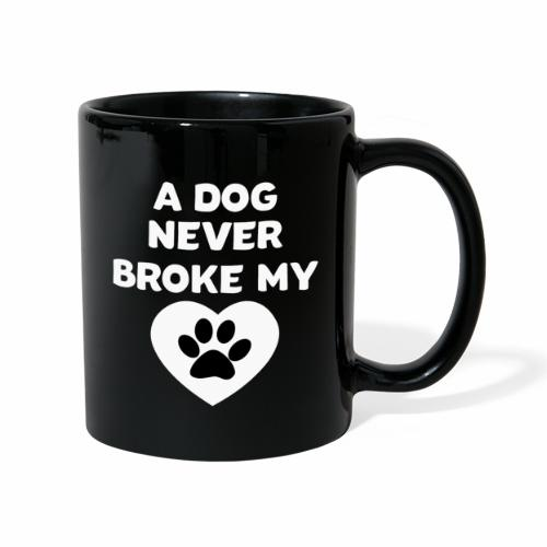 A Dog never broke my heart Hundespruch T-Shirt - Tasse einfarbig
