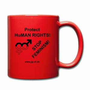 Protect HuMan Rights - Stop Feminism - Full Colour Mug