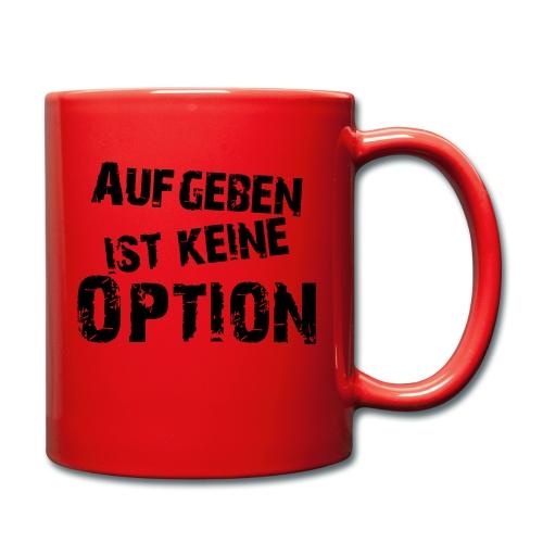 Aufgeben ist keine Option - Tasse einfarbig