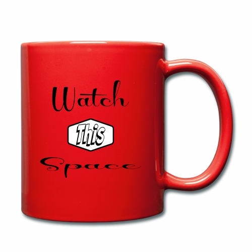 Watch This Space 1 (words, script, retro, black) - Full Colour Mug
