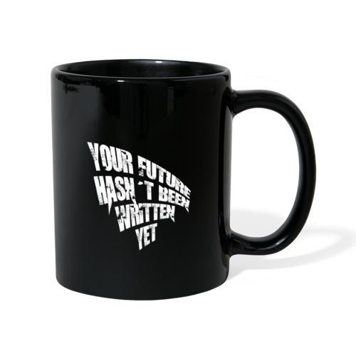 YOUR FUTURE HASN´T BEEN WRITTEN YET - Taza de un color