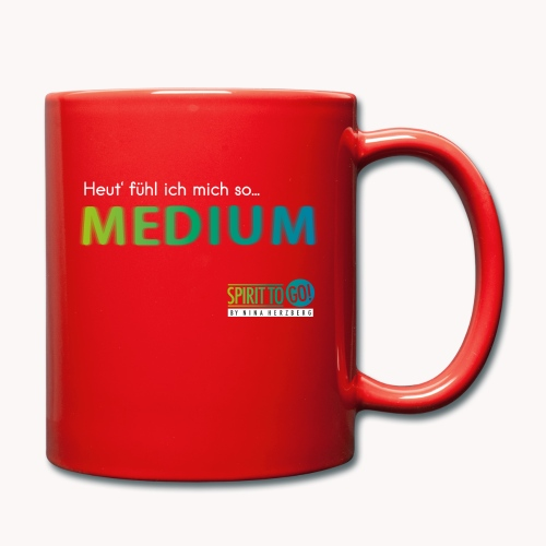 Heut´fühl ich mich so... MEDIUM - Tasse einfarbig