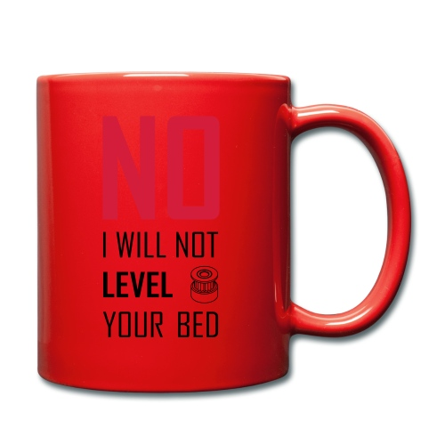 No I will not level your bed (vertical) - Full Colour Mug