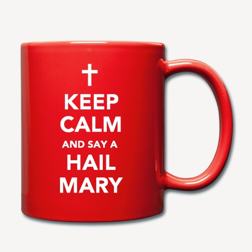 MUG - KEEP CALM HAIL MARY - Full Colour Mug