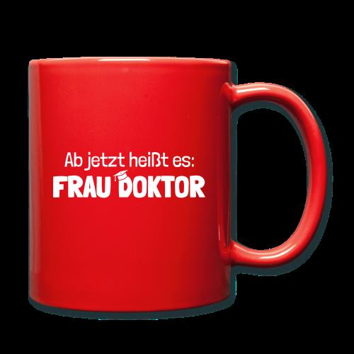 Ab jetzt Frau Doktor Geschenk zur Promotion - Tasse einfarbig