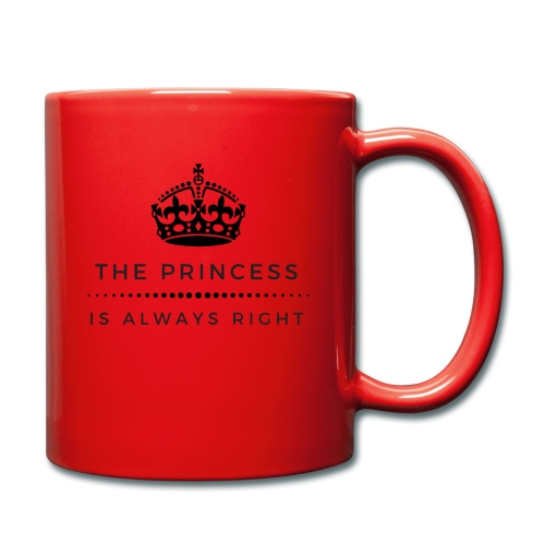 THE PRINCESS IS ALWAYS RIGHT - Tasse einfarbig