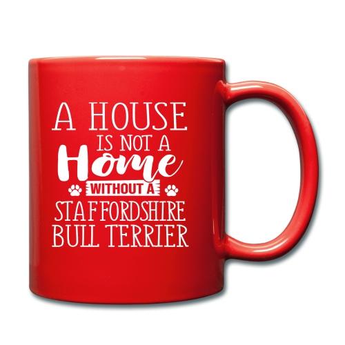 A HOUSE IS - STAFFORDSHIRE BULLTERRIER - Tasse einfarbig
