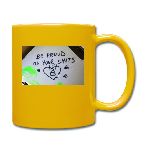 Be proud of your shits! - Tasse einfarbig