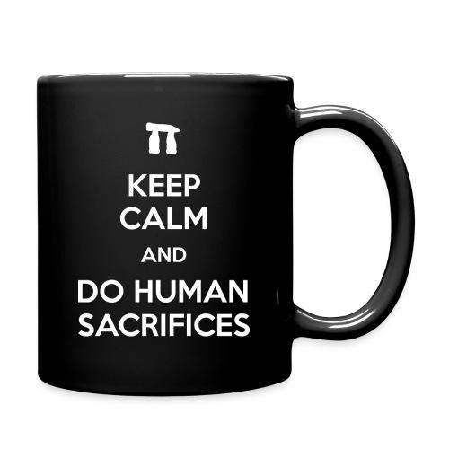 Keep calm and do human sacrifices - Tazza monocolore