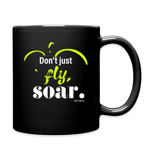 Don't just fly, soar. 🕊️ - Tasse einfarbig
