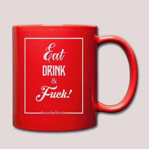 eat, drink & fuck! - Tazza monocolore