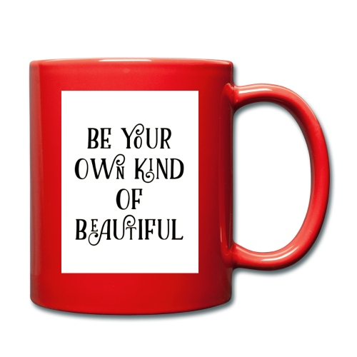 Be your own kind of beautiful - Full Colour Mug