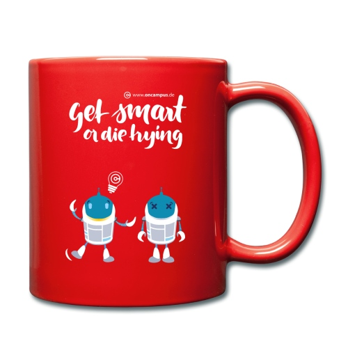 Get smart or die trying - Tasse einfarbig