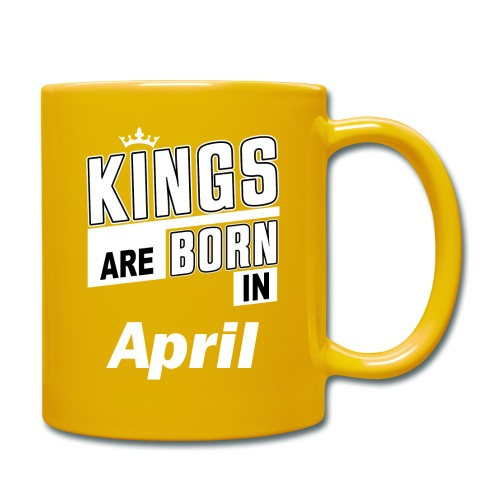 KINGS ARE BORN IN APRIL - Tasse einfarbig