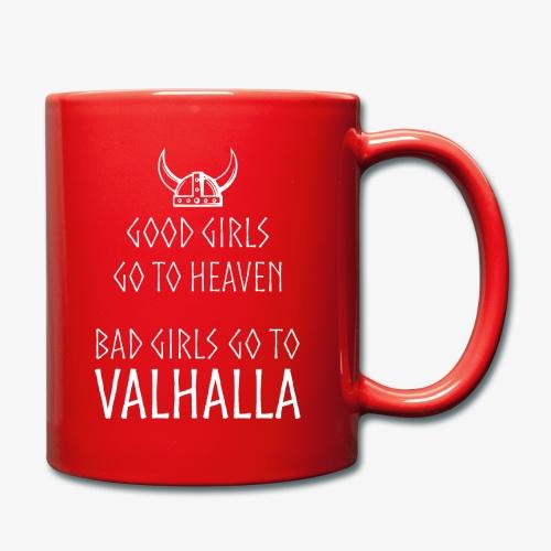 Bad Girls go to Valhalla - Tasse einfarbig