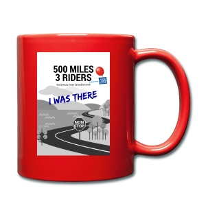 500 Miles supporter I was there - Full Colour Mug