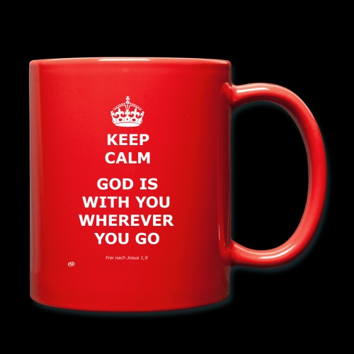 Keep Calm God is with you wherever you go - Tasse einfarbig