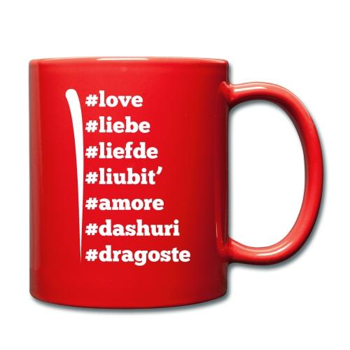 Love Liebe Liefde Liubit Amore Dashuri Dragoste - Tasse einfarbig