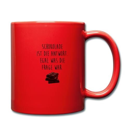 Schokolade ist die Antwort - Tasse einfarbig