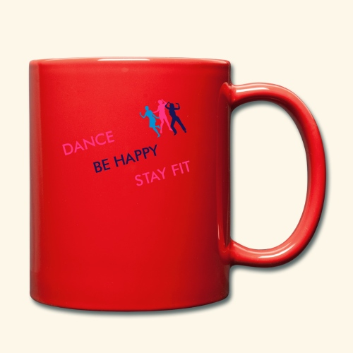 Dance - Be Happy - Stay Fit - Tasse einfarbig