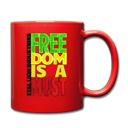 Freedom is a must - Full Colour Mug