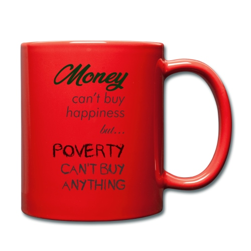 Money can't buy happiness - Tazza monocolore