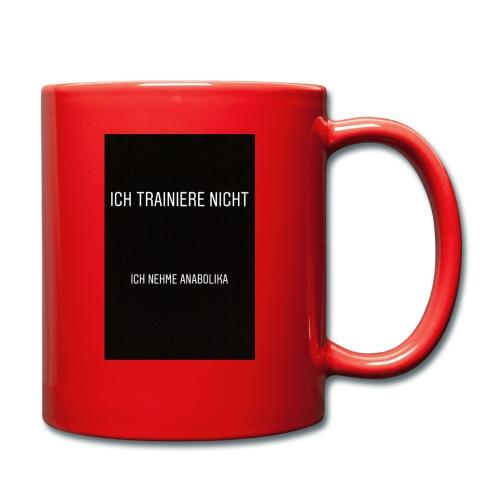 Ich trainiere nicht, ich nehme Anabolika - Tasse einfarbig