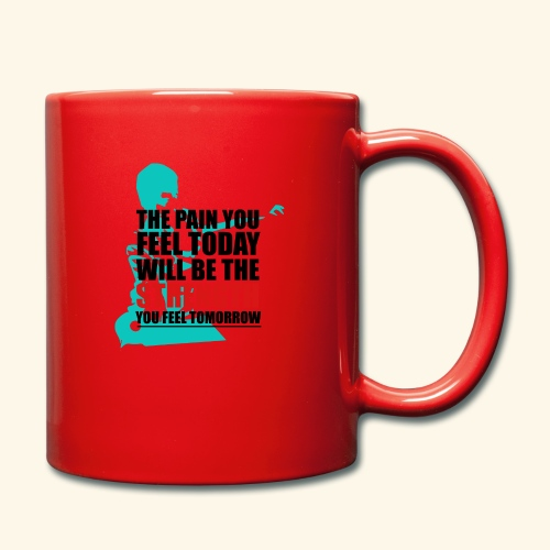 The pain feel today will be the STRENGTH - Tasse einfarbig