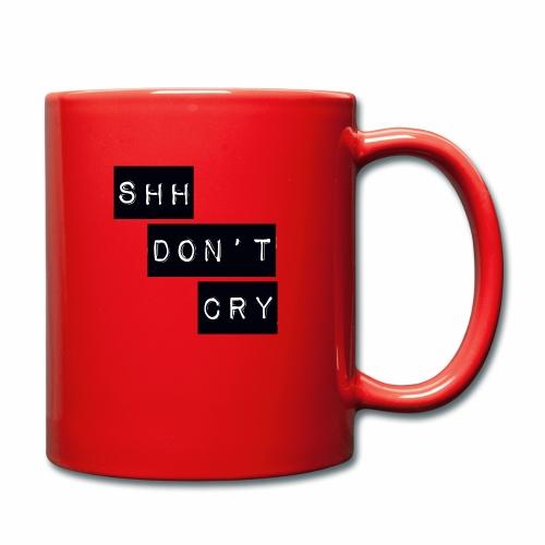 Shh dont cry - Full Colour Mug