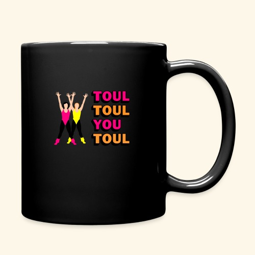 Toul Toul You Toul - Mug uni